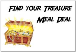 """Find your Treasure"" Meal Deal"